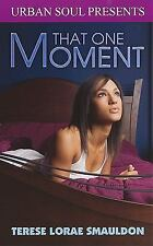That One Moment (Urban Soul) by Smauldon, Terese Lorae