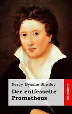 Der Entfesselte Prometheus by Percy Bysshe Shelley (2013, Paperback)