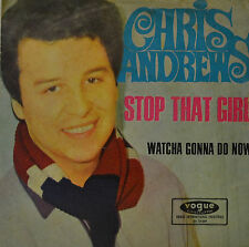 "CHRIS ANDREWS - STOP THAT GIRL / WATCHA GONNA DO NOW  7""SINGLE (G 770)"