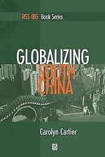 Globalizing South China (RGS-IBG Book Series), , Cartier, Carolyn, Very Good, 20