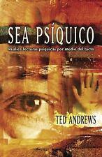 Sea Psíquico : Realice Lecturas Psíquicas por Medio del Tacto by Ted Andrews (2…