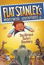 Flat Stanley's Worldwide Adventures: The African Safari Discovery No. 6 by...