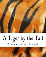 A Tiger by the Tail (Large Print Edition) : 40-Years' Running Commentary on...