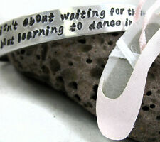 Learning to Dance in the Rain - Hand Stamped Bracelet