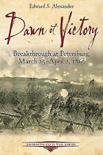 Dawn of Victory: Breakthrough at Petersburg, March 25 - April 2, 1865 Emerging