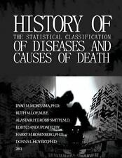 History of the Statistical Classification of Diseases and Causes of Death by...