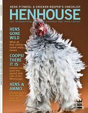 Henhouse : How to Raise Your Own Chickens - The International Guide for...