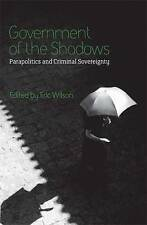 Government of the Shadows: Parapolitics and Criminal Sovereignty,,New Book mon00