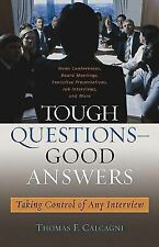 Tough Questions -- Good Answers: Taking Control of Any Interview (Capi-ExLibrary