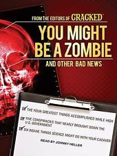 You Might Be a Zombie and Other Bad News : Shocking but Utterly True Facts by...