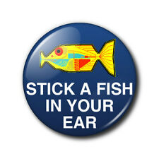 25mm button badge - Stick a fish in your ear - Hitchhiker's Guide to the Galaxy