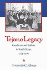 Tejano Legacy: Rancheros and Settlers in South Texas, 1734-1900-ExLibrary