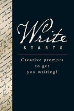 Write Starts : Creative Prompts to Get You Writing! by Kristen Green Wiewora...