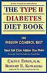 The Type II Diabetes Diet Book: The Insulin Control Diet : Your Fat Can Make You