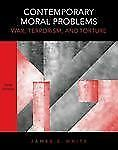 Contemporary Moral Problems: War, Terrorism, and Torture by White, James E.