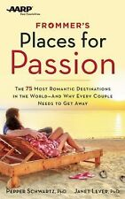 Frommer's Places for Passion : The 75 Most Romantic Destinations in the World...