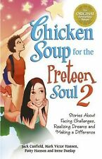 Chicken Soup for the Preteen Soul 2 : Stories about Facing Challenges,...