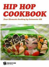 The Hip Hop Cookbook: Four Elements Cooking