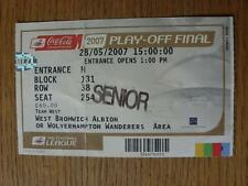28/05/2007 Ticket: Play-Off Final Championship, West Bromwich Albion OR Wolverha