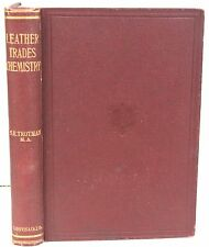 Leather Trades Chemistry - A Manual on the Analysis of Materials & Products 1908