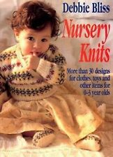 Nursery Knits : More Than 30 Designs for Clothes, Toys and Other Items for 0-3 Y