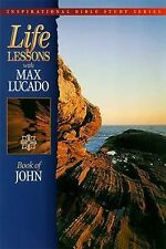 Inspirational Bible Study Ser.: Life Lessons : Book of John by Max Lucado (19...