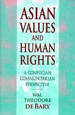 Asian Values and Human Rights : A Confucian Communitarian Perspective -ExLibrary