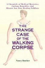 The Strange Case of the Walking Corpse: A Chronicle of Medical Mysteries NEW!
