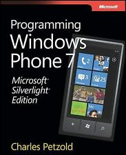 Microsoft Silverlight : Programming for Windows Phone 7 by Charles Petzold...