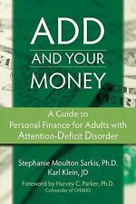 ADD and Your Money: A Guide to Personal Finance for Adults With Attention Defici