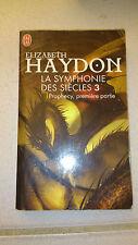 Elizabeth Haydon - La symphonie des siècles, Tome 3 : Prophecy