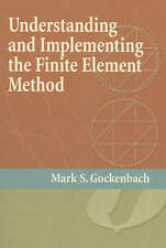 Understanding and Implementing the Finite Element Method by Mark Gockenbach...