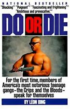 Do or Die : For the First Time, Members of America's Most Notorious Teenage...