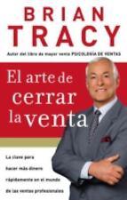 El Arte de Cerrar la Venta by Brian Tracy (2007, Paperback)