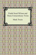 Puddn'head Wilson and Those Extraordinary Twins by Mark Twain (2013, Paperback)