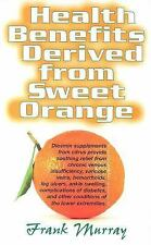 Health Benefits Derived from Sweet Orange : Diosmin Supplements from Citrus...