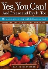 Yes, You Can! And Freeze and Dry It, Too: The Modern Step-By-Step Guid-ExLibrary