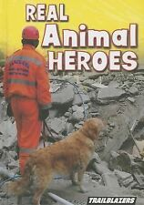 Real Animal Heroes (Real World Adventures)