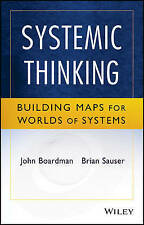 Systemic Thinking: Building Maps for Worlds of Systems by John Boardman,...