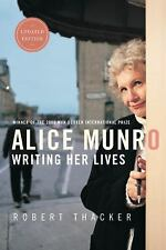 Alice Munro: Writing Her Lives by Thacker, Robert