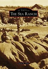 The Sea Ranch CA) Images of America)