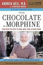 From Chocolate to Morphine : Everything You Need to Know about Mind-Altering...