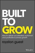 Built to Grow by Royston Guest and Ed Wiley (2016, Hardcover)