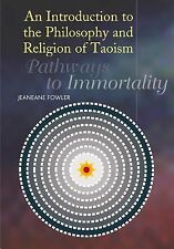 An Introduction to the Philosophy and Religion of Taoism: Pathways to Immortalit