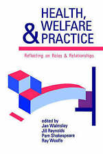 Health, Welfare & Practice: Reflecting on Roles and Relationships by SAGE...