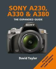 The Expanded Guide: Sony A230, A330 and A380 by David Taylor (2010, Paperback)