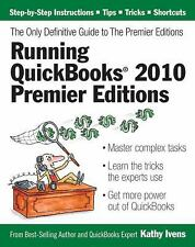 Running QuickBooks 2010 Premier Editions: The Only Definitive Guide to the Premi