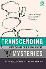 Transcending Mysteries: Who Is God, and What Does He Want fr