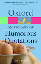 """Oxford Dictionary of Humorous Quotations (Oxford Paperback Reference)  """"AS NEW"""""""