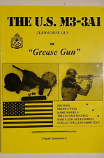 US M3-3A1 Submachine Gun The Grease Gun History Production Models Reference Book